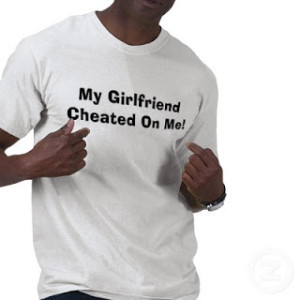 my_girlfriend_cheated_on_me_tshirt-p235643700879382697q6wh_400